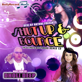 SHUT UP AND BOUNCE BOLLYWOOD REMIX ALBUM