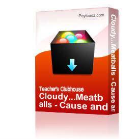 Cloudy...Meatballs - Cause and Effect | Other Files | Arts and Crafts