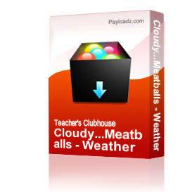 Cloudy...Meatballs - Weather Forecast | Other Files | Arts and Crafts