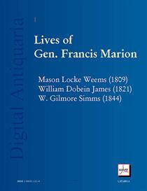 lives of gen. francis marion: the three classic biographies