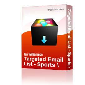 Targeted Email List - Sports / Recreation -116,000 Email Adresses