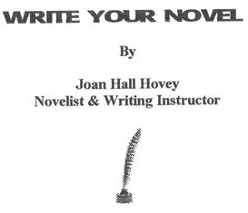 WRITE YOUR NOVEL ebook by Joan Hall Hovey