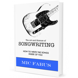 Mic Fabus - The Art and Science of Songwriting