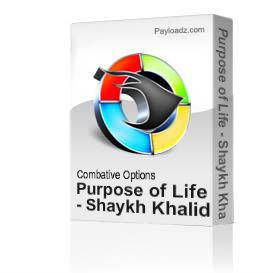 Purpose of Life - Shaykh Khalid Yaseen | Movies and Videos | Educational