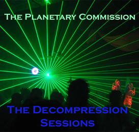 The Planetary Commission - The Decompression Sessions Album | Music | Electronica