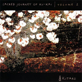 Kitaro Sacred Journey Of Ku-Kai Vol 2 320Kbps MP3 album | Music | New Age