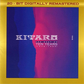 Kitaro Best Of Ten Years 1976 - 1986 320kbps MP3 album | Music | New Age