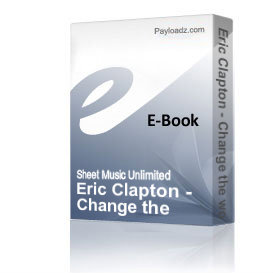 Eric Clapton - Change the world (Piano Sheet Music) | eBooks | Sheet Music