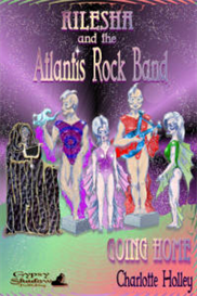 Kilesha and the Atlantis Rock Band Going Home | eBooks | Fiction