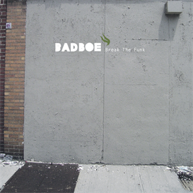 BadboE - Break The Funk - Full Album | Music | Dance and Techno