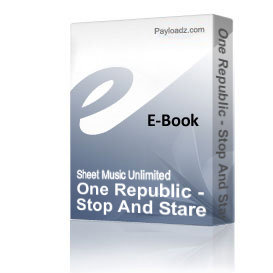 One Republic - Stop And Stare (Piano Sheet Music) | eBooks | Sheet Music
