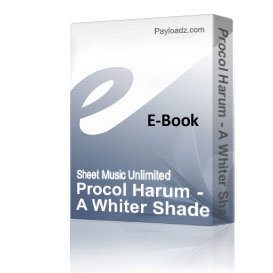 Procol Harum - A Whiter Shade Of Pale (Piano Sheet Music) | eBooks | Sheet Music
