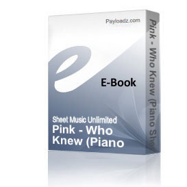 Pink - Who Knew (Piano Sheet Music) | eBooks | Sheet Music