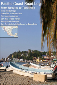 nogales to tapachula  pacific coast road log and travel guide to pacific coast
