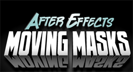 After Effects Moving Masks Tutorial | Movies and Videos | Educational