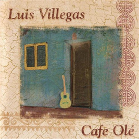 Luis Villegas Cafe Ole 320kbps MP3 album | Music | New Age