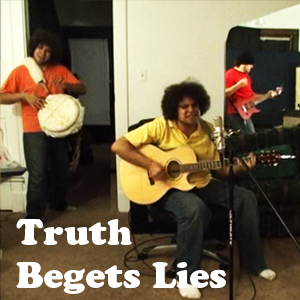Truth Begets Lies