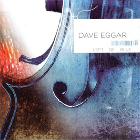Dave Eggar Left Of Blue 320kbps MP3 album | Music | New Age