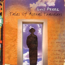 Luis Perez Tales Of Astral Travelers 320kbps MP3 album | Music | World
