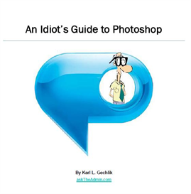 Download An Idiots Guide To Photoshop Pdf - Booksons
