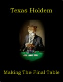 Texas Holdem Making the Final Table and Preorder