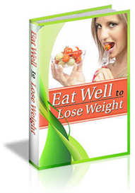 Eat Well To Lose Weight Ebook Healthy Eating Tips | eBooks | Health