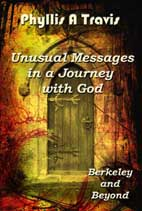 berkeley and beyond: unusual messages in a journey with god by phyllis a travis