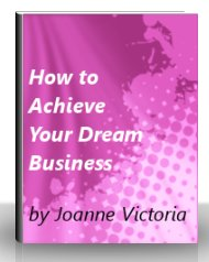 How To Achieve Your Dream Business (ebook) | eBooks | Business and Money