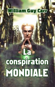 La conspiration mondiale de William Guy Carr | eBooks | Non-Fiction