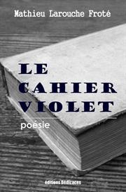 Le cahier violet de Mathieu Larouche Frote | eBooks | Poetry
