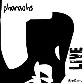 Pharaohs - BeatCast Live Series VIDEO