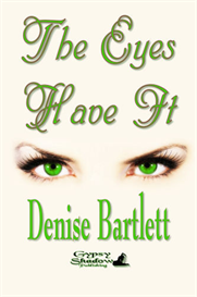 The Eyes Have It by Denise Bartlett | eBooks | Fiction