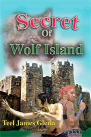 Secret of Wolf Island by Teel James Glenn
