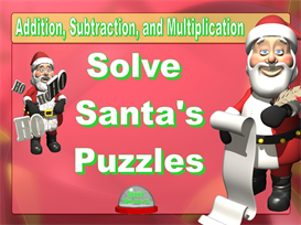Solve Santa's Puzzles Powerpoint (Addition, Subtraction, and Multiplication) | Other Files | Documents and Forms