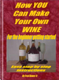 How YOU Can Make Your Own WINE For The Beginner eBook PDF and Advanced Winemaking eBook PDF | eBooks | Food and Cooking