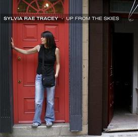 Sylvia Rae Tracey - Up From The Skies | Music | Jazz