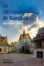 La chrysalide de Bangkok de Bernard Tellez | eBooks | Fiction