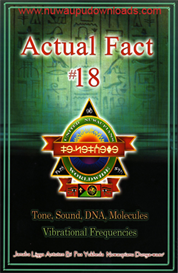 actual fact #18 - tone, sound, dna molecules, vibrational frequencies