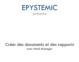 crer des documents et des rapports avec mind manager