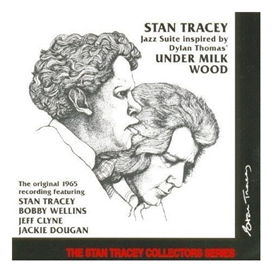 Stan Tracey Quartet - Under Milk Wood (Entire CD Flac) | Music | Jazz