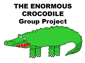 The Enormous Crocodile Group Project | Other Files | Documents and Forms