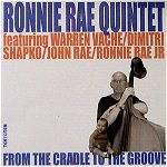 Ronnie Rae Quintet - From The Cradle To The Groove (Entire CD Flac) | Music | Jazz