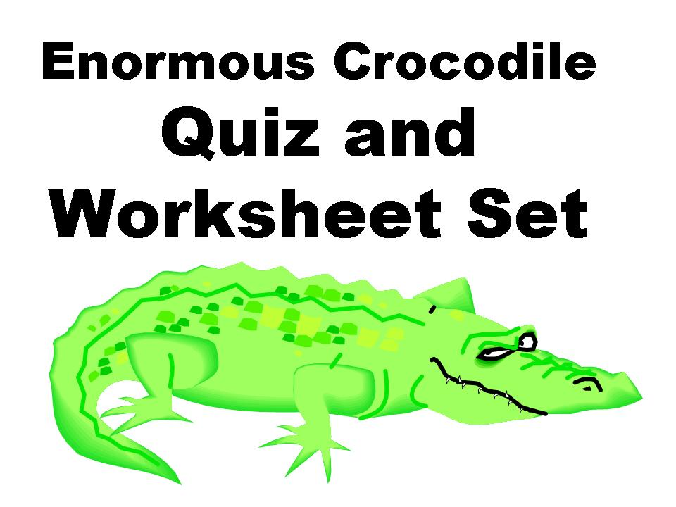 worksheets enormous crocodile quiz and worksheets enormous crocodile ...