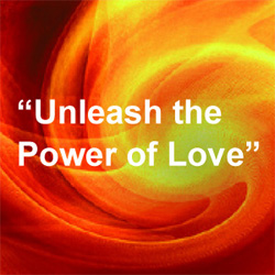 unleash the power of love