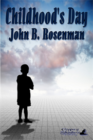 Childhood's Day by John B. Rosenman | eBooks | Fiction
