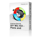DIY Mic Kit - Plans and Video Tutorials | Other Files | Everything Else