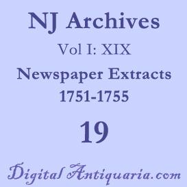 NJ Archives (I:XIX) Newspaper Extracts 1751-1755 (1897) | eBooks | History