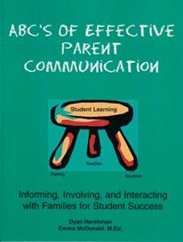 ABC's of Effective Parent Communication: Informing, Involving, and Interacting with Families for Student Success | eBooks | Non-Fiction