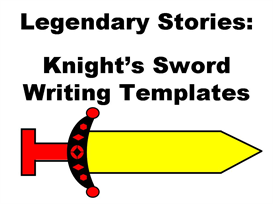 Legendary Stories:  Knight's Sword Creative Writing Set | Other Files | Documents and Forms