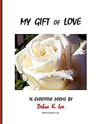 My Gift of Love: 16 Evocative Poems by Debra K. Lee | eBooks | Poetry